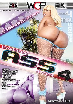 "Adult entertainment movie ""Biggest Ass Ever 4"" starring Jazmin Sweetz, Chillz & Moya Mo'Nae. Produced by West Coast Productions."