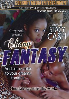"Adult entertainment movie ""Ebony Fantasy"" starring Stacey Cash, Giselle Ryan & Melrose Foxxx. Produced by Corrupt Media Entertainment."