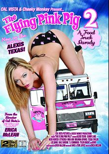 The Flying Pink Pig 2, starring Alexis Texas, Tess Taylor, Mika Kim, Breanna Getz, Jerry Kovacs, Seth Gamble, Lee Bang, Sunny Lane, Nicki Hunter, Cytherea, Tyler Knight, T.J. Cummings, Dale DaBone and Ron Jeremy, produced by Cal Vista Pictures and Metro Media Entertainment.