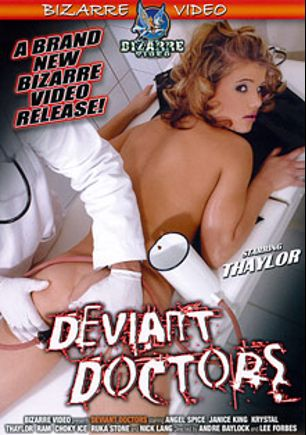 Deviant Doctors, starring Kim Nicole, Kassey Krystal, Angel Spice, Janice King, Ram, Ruka Stone, Csoky Ice and Nick Lang, produced by Bizarre Video Productions.