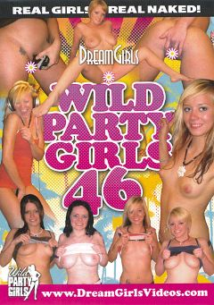 "Adult entertainment movie ""Wild Party Girls 46"" starring Roxy (Dream Girls), Layla & Violet. Produced by Dream Girls."