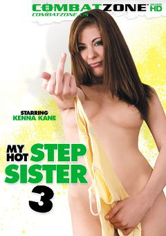 "Adult entertainment movie ""My Hot Step Sister 3"" starring Kenna Kane, Bailey Bam & Cammie Fox. Produced by Combat Zone."