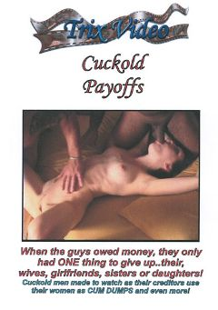 "Adult entertainment movie ""Cuckold Payoffs"" starring Lilah Love, Brooke Lynn Sky & Mysti. Produced by Trix Productions."