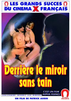 "Adult entertainment movie ""Behind The 2 Way Mirror - French"" starring Carole Pierac, Cathy Menard & Emmanuelle Berdier. Produced by ALPHA-FRANCE."
