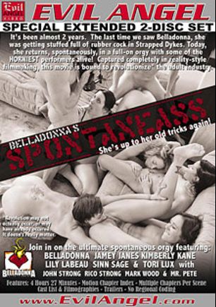 Belladonnas Spontaneass Part 2, starring Tori Lux, Jamey Janes, Lily Labeau, Sinn Sage, Kimberly Kane, Rico Strong, Belladonna, Mr. Pete, Mark Wood and John Strong, produced by Belladonna Entertainment and Evil Angel.