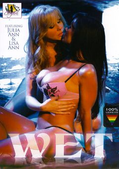 "Adult entertainment movie ""Wet"" starring Lisa Ann, Julia Ann & Bridgette B.. Produced by Abigail Productions."