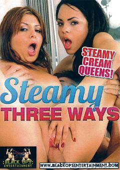 "Adult entertainment movie ""Steamy Three Ways"" starring Victoria Sweet. Produced by Black Ops Entertainment."