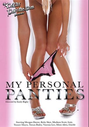 My Personal Panties, starring Morgan Dayne, Riley Cyrus, Ruby Sky, Tatum Bailey, Missy Mae, Michelle Peters, Tanner Mayes, Gizelle, Mimi Allen, Madison Scott, Vanessa Lee and Lexi, produced by Cezar Capone.