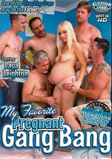 My Favorite Pregnant Gang Bang, starring Laya Leighton, Victoria Zin and Tiffany Holiday, produced by Group Hug Video.