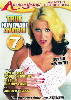 "Adult entertainment movie ""True Home Made Amateur 7"" starring Addison O'Riley, Charles O. & Jordyn Peaks. Produced by Amateur District."