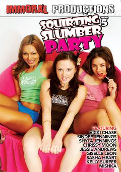 "Adult entertainment movie ""Slumber Party 5: Squirting"" starring Shyla Jennings, Crissy Moon & Mishka. Produced by Immoral Productions."