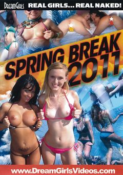"Adult entertainment movie ""Spring Break 2011"" starring Amanda & Christy. Produced by Dream Girls."