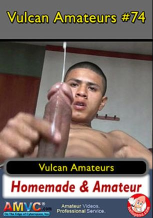Vulcan Amateurs 74, starring Manny, Kimo, Vulcan and Hector, produced by Vulcan Amateurs.