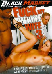 """Featured Category - Wife presents the adult entertainment movie """"Fuck My White Wife 3""""."""