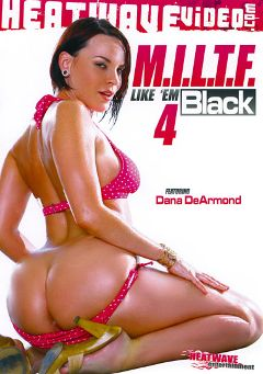 "Adult entertainment movie ""M.I.L.T.F. Like' Em Black 4"" starring Dana DeArmond, Lya Pink & Jonny Slim. Produced by Heatwave Entertainment."