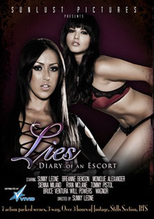 Lies: Diary Of An Escort, starring Breanne Benson, Sunny Leone, Ryan McLane, Bruce Venture, Sienna Milano, Tommy Pistol, Will Powers and Monique Alexander, produced by SunLust Pictures.