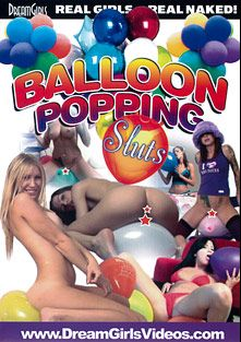 Balloon Popping Sluts, produced by Dream Girls.