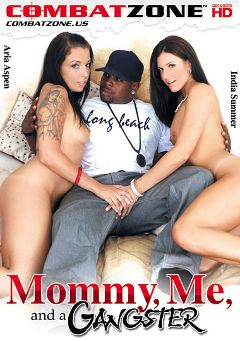 "Adult entertainment movie ""Mommy, Me, And A Gangster"" starring Aria Aspen, India Summer & Chris Cock. Produced by Combat Zone."