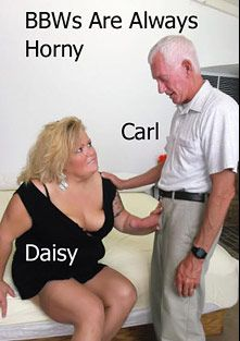 BBW's Are Always Horny, starring Daisy and Carl Hubay, produced by Hot Clits Video.