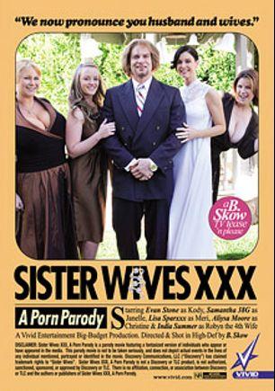 Sister Wives XXX A Porn Parody, starring Aliysa Moore, Samantha 38G, India Summer, Lisa Sparxxx, J. Jay, Ralph Long, Natasha Nice and Evan Stone, produced by Vivid Entertainment.