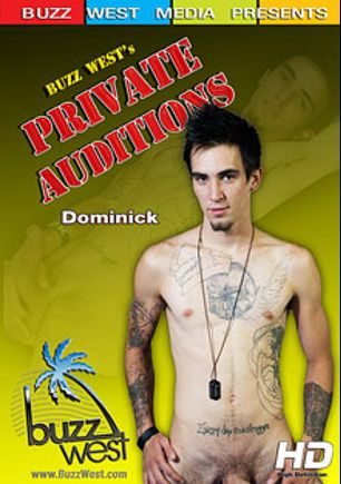 Private Auditions: Dominick, starring Dominick, produced by Buzz West.