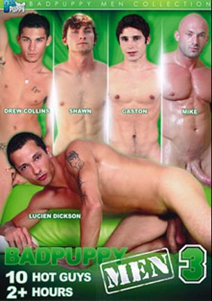 BadPuppy Men 3, starring Drew Collins, Gaston, Lucien Dickson, Shawn (m), Mike *, Nate Kennedy, Glen Woods, Parker Brookes, Sean Stavos and Zach Alexander, produced by Bad Puppy.