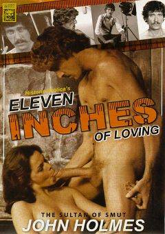 "Adult entertainment movie ""Eleven Inches Of Loving"" starring Brook Knox, Olivia Luv & Ron Jones. Produced by Historic Erotica."