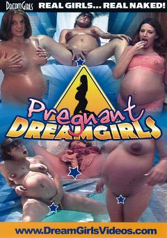 "Adult entertainment movie ""Pregnant DreamGirls"". Produced by Dream Girls."