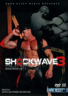 Shockwave 3, starring Jim Ferro, Brandon Hawk, Antonio Biaggi, Alberto De Palma, David Novak, Jessie Balboa, Mason Wyler, Matthias Von Fistenberg and Tommy Hawk, produced by Dark Alley Media.