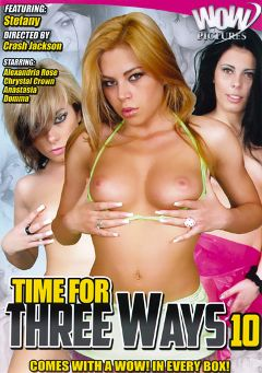 "Adult entertainment movie ""Time For Three Ways 10"" starring Domma, Anastasia & Stefany Sass. Produced by Magnus Productions."