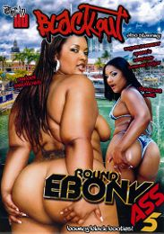 """Just Added presents the adult entertainment movie """"Round Ebony Ass 5""""."""