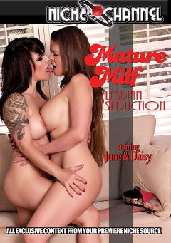 "Adult entertainment movie ""Mature Milf Lesbian Seduction"" starring June (f), Daisy & June. Produced by Pandemonium."