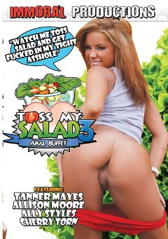 "Adult entertainment movie ""Toss My Salad 3"" starring Tanner Mayes, Allison Moore & Ally Style. Produced by Immoral Productions."
