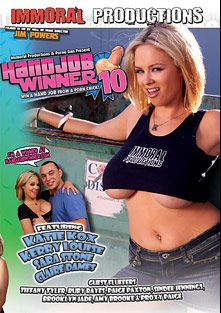 Handjob Winner 10, starring Katie Kox, Paige Paxton, Proxy Paige, Kerry Louise, Amy Brooke, Ruby Rayes, Brooklyn Jade, Claire Dames, Sindee Jennings, Sara Stone and Tiffany Tyler, produced by Immoral Productions and Porno Dan Presents.