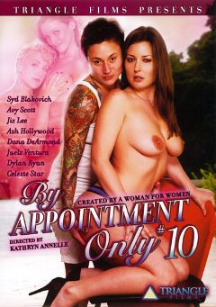 "Adult entertainment movie ""By Appointment Only 10"" starring Dylan Ryan, Syd Blakovich & Celeste Star. Produced by Triangle Films."