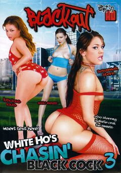 "Adult entertainment movie ""White Ho's Chasin' Black Cock 3"" starring Tia Sweets, Savannah Stern & Nikki Nievez. Produced by Blackout Pictures."