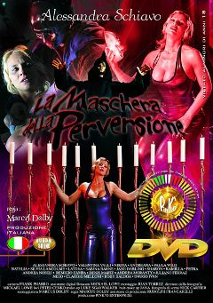 "Adult entertainment movie ""La Maschera Della Perversione"" starring Alessandra Schiavo, Sabine Mallory & Roby Balboa. Produced by Pinko Enterprises."