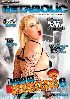 "Adult entertainment movie ""Throat Blasters 6"" starring Page Morgan, Danni Woodward & Sasha Grey. Produced by Gothic Media."
