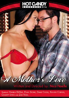 "Adult entertainment movie ""A Mother's Love"" starring Vanilla DeVille, Xander Corvus & Zoe Voss. Produced by Hot Candy Films."