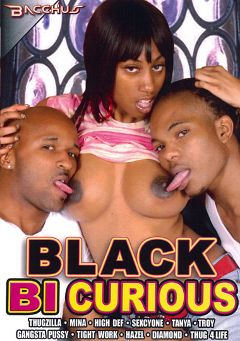 "Adult entertainment movie ""Black Bi Curious"" starring Gangsta Pussy, Sexcyone & Tanya Evans. Produced by Totally Tasteless Video."