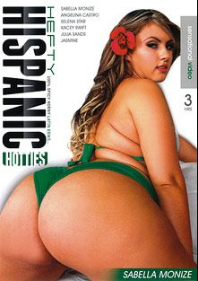 Hefty Hispanic Hotties, starring Sabella Monize, Jasmine Cox, Julia Sands, Selena Star, Kacey Swift and Angelina Castro, produced by Sensational Video.