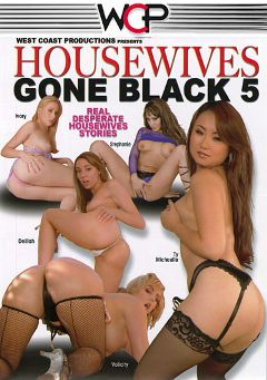 "Adult entertainment movie ""Housewives Gone Black 5"" starring Ivory Tower, Thi Michelle & Velicity Von. Produced by West Coast Productions."