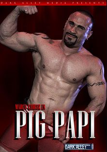 Pig Papi, starring Marco Cruise, Colton Carbone, Jim Ferro, Zack Blunt, Michael Hengst, Champ Robinson, Andre Barclay and Dimitri Santiago, produced by Dark Alley Media.