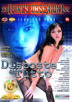 "Adult entertainment movie ""Disposte A Tutto"" starring Jennifer Dark, Federica Tommasi & Gabriel Montoya. Produced by Pinko Enterprises."