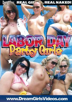 "Adult entertainment movie ""Labor Day Party Girls"" starring Jane Doe. Produced by Dream Girls."