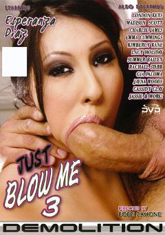 "Adult entertainment movie ""Just Blow Me 3"" starring Esperanza Diaz, Lacy Holiday & London Keyes. Produced by Demolition Pictures."