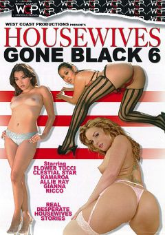 "Adult entertainment movie ""Housewives Gone Black 6"" starring Kamora, Allie Ray & Flower Tucci. Produced by West Coast Productions."