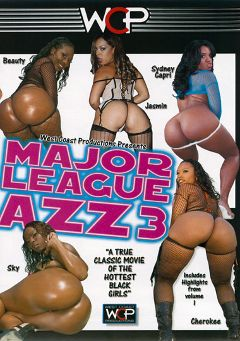 "Adult entertainment movie ""Major League Azz 3"" starring Essence Beauty, Jasmin & Skyy Black. Produced by West Coast Productions."