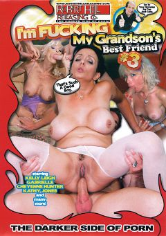 "Adult entertainment movie ""I'm Fucking My Grandson's... Best Friend 3"" starring Gabrielle, Cheyenne Hunter & Kathy Jones. Produced by Robert Hill Releasing Co.."