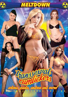 "Adult entertainment movie ""Transsexual Cumlickers"" starring Arlena (o), Wagner (o) & Andrea (o). Produced by Meltdown."